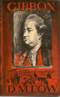 Edward Gibbon 1737 - 1794. D. M. LOW