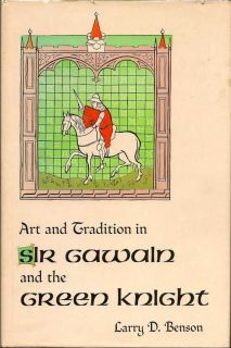 Art And Tradition In Sir Gawain And The Green Knight. LARRY D. BENSON