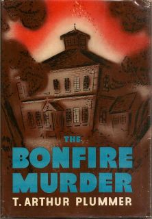 The Bonfire Murder. T. ARTHUR PLUMMER.