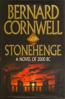 Stonehenge. A Novel of 2000 BC. BERNARD CORNWELL