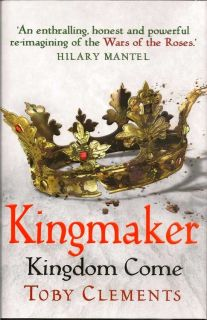Kingmaker: Kingdom Come. TOBY CLEMENTS.