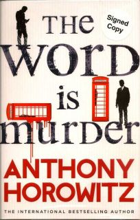 The Word Is Murder. ANTHONY HOROWITZ.
