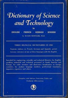 Dictionary Of Science And Technology. In English, French, German, Spanish. MAXIM NEWMARK