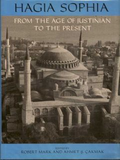 Hagia Sophia From The Age Of Justinian To The Present. ROBERT AND CAKMAK MARK, AHMET S. -.