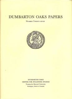 Dumbarton Oaks Papers Number Twenty-Seven