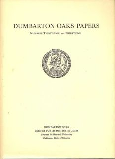 Dumbarton Oaks Papers Number Thirty-Four And Thirty-Five