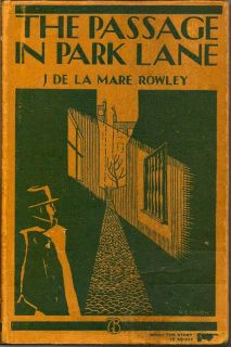 The Passage In Park Lane. Being A Singular Episode in the Life Of Mr. Jonathan Merriman. J. DE LA MARE ROWLEY.