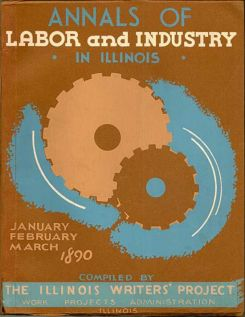The Annals Of Labor And Industry In Illinois for January, February, and March 1890
