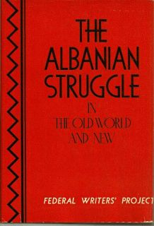 The Albanian Struggle In The Old World And New