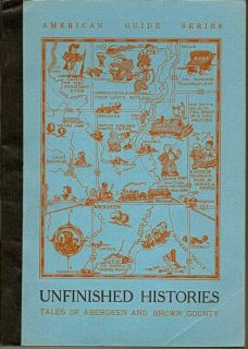 Unfinished Histories: Tales Of Aberdeen And Brown County