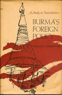 Burma's Foreign Policy. WILLIAM C. JOHNSTONE
