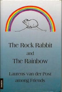 The Rock Rabbit And The Rainbow. Laurens Van Der Post.