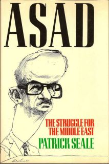 Asad. The Struggle For The Middle East. PATRICK SEALE.