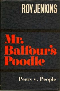 Mr. Balfour's Poodle. Peers V. People. ROY JENKINS.