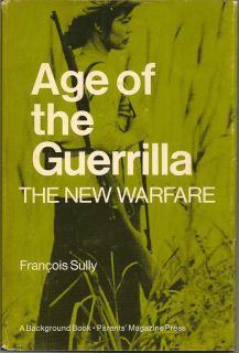 Age Of The Guerrilla. The New Warfare. FRANCOIS SULLY.