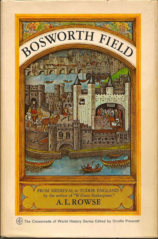 Bosworth Field. From Medieval To Tudor England. A. L. ROWSE.