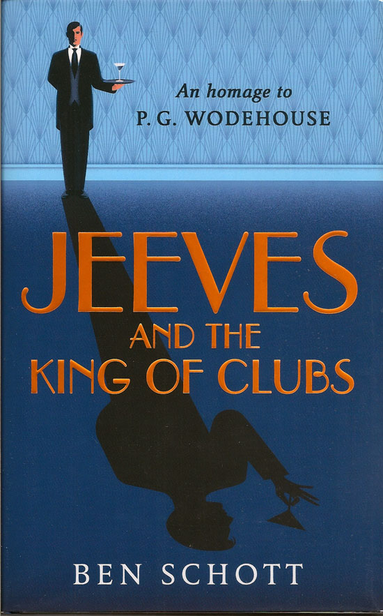 Jeeves And The King Of Clubs. BEN SCHOTT.