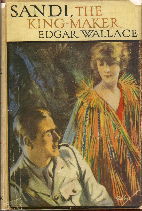 Sandi, The King-Maker. EDGAR WALLACE