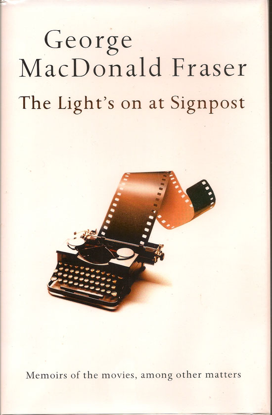 The Light's On At The Signpost. GEORGE MACDONALD FRASER