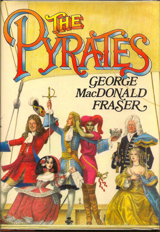 The Pyrates. GEORGE MACDONALD FRASER.