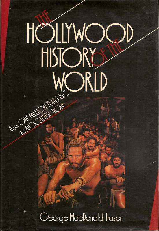 The Hollywood History Of The World. GEORGE MACDONALD FRASER.