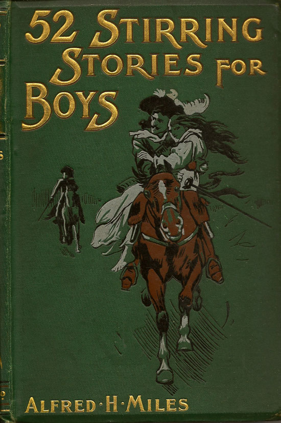 Fifty-Two Stirring Stories For Boys. ALFRED H. MILES.