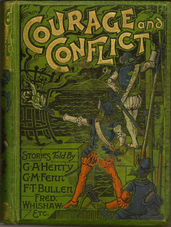 Courage And Conflict. G. A. HENTY, ET. AL, G. M., FENN.