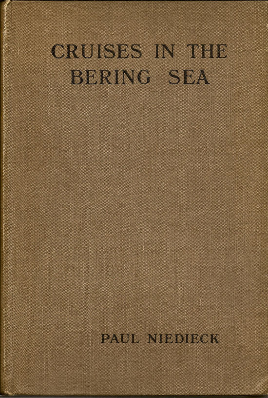 Cruises In The Bering Sea. Being Records Of Further Sport And Travel. PAUL NIEDIECK