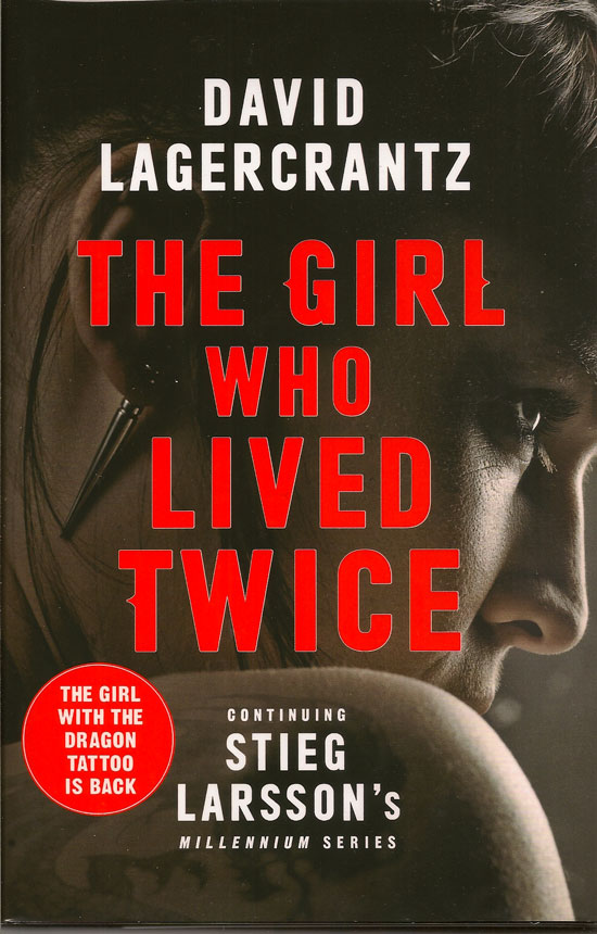 The Girl Who Lived Twice. DAVID LAGERCRANTZ.