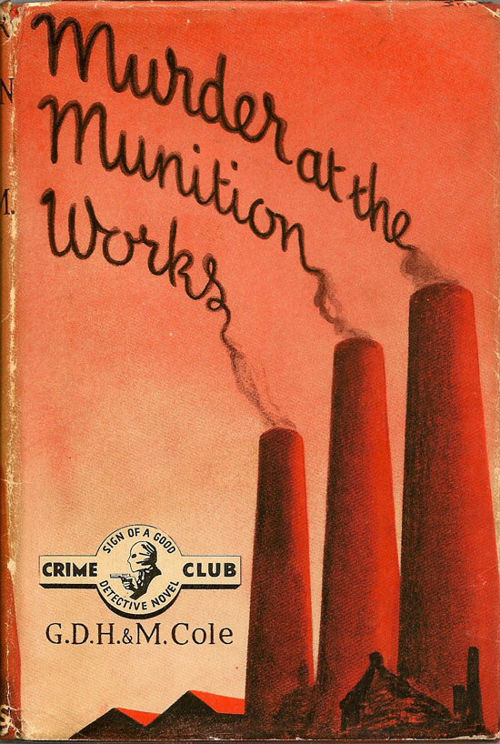 Murder At The Munition Works. G. D. H. COLE, M.