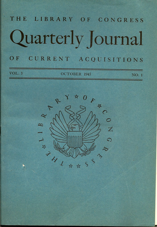 The Library Of Congress Quarterly Journal Of Current Acquisitions, Vol. 3, No. 1