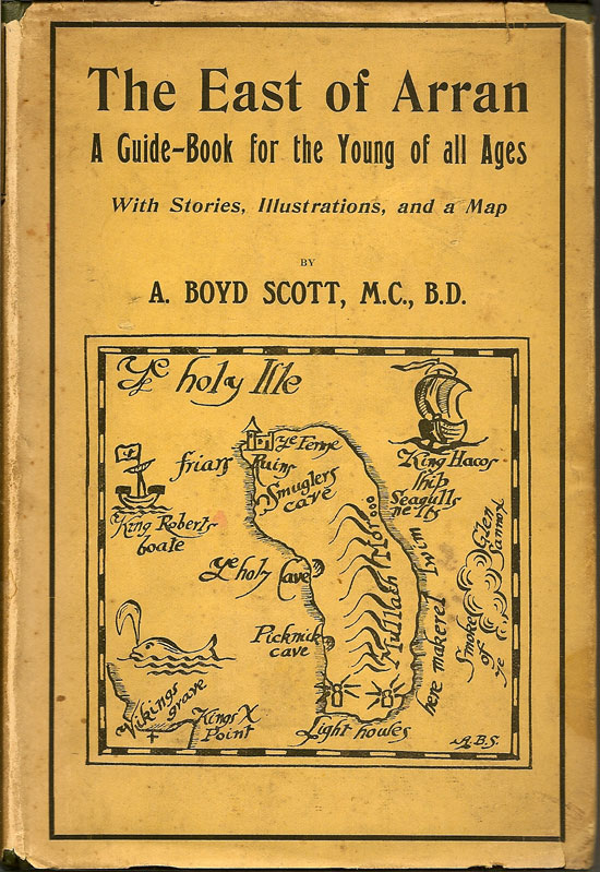 The East Of Arran. A Guide-Book For The Young Of All Ages. A. BOYD SCOTT.