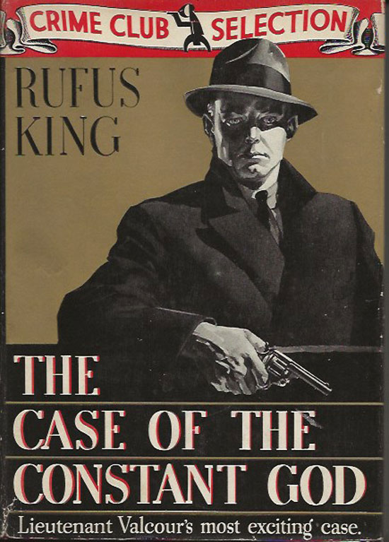 The Case Of The Constant God. RUFUS KING.