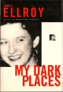 My Dark Places. JAMES ELLROY