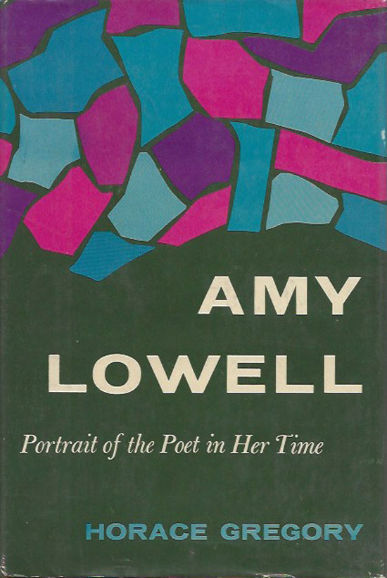 Amy Lowel - Portrait Of The Poet In Her Time. HORACE GREGORY.