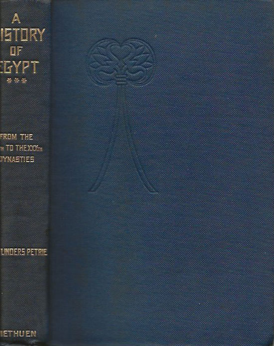 A History Of Egypt From XIX to the XXXth Dynasties. W. M. FLINDERS PETRIE.