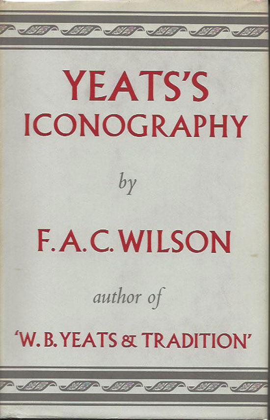 Yeat's Iconography. F. A. C. WILSON.
