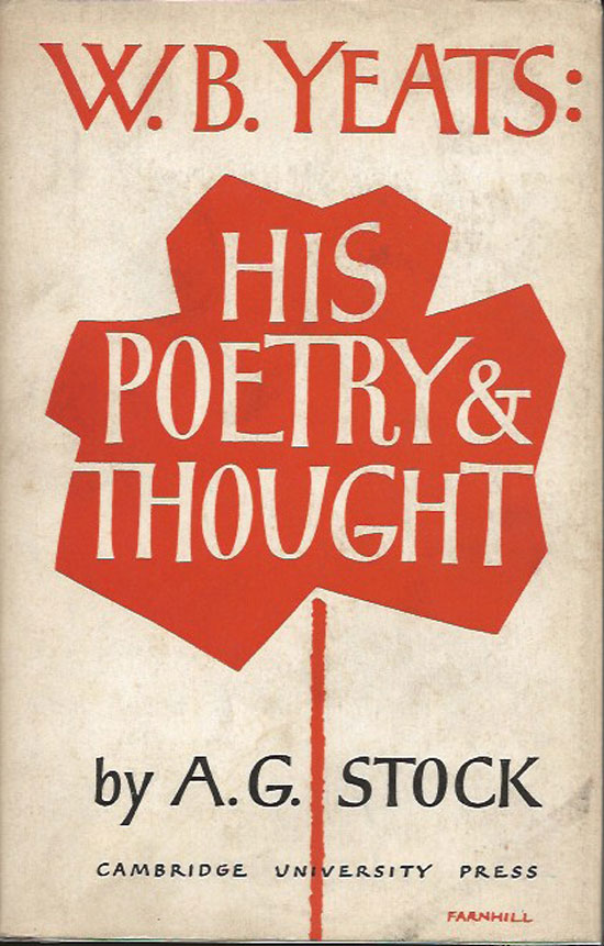 W. B. Yeats: His Poetry & Thought. A. G. STOCK.
