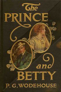 The Prince and Betty. P. G. WODEHOUSE.