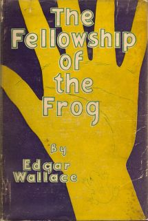 The Fellowship of the Frog. EDGAR WALLACE
