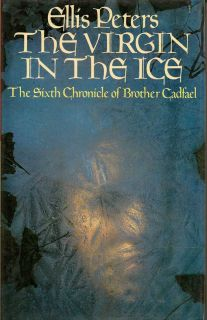 The Virgin in the Ice. ELLIS PETERS.