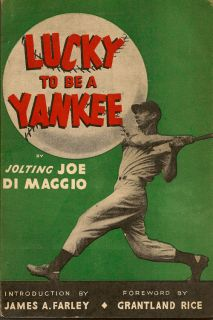 Lucky to be a Yankee. JOE DI MAGGIO.