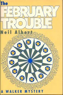 The February Trouble. NEIL ALBERT.