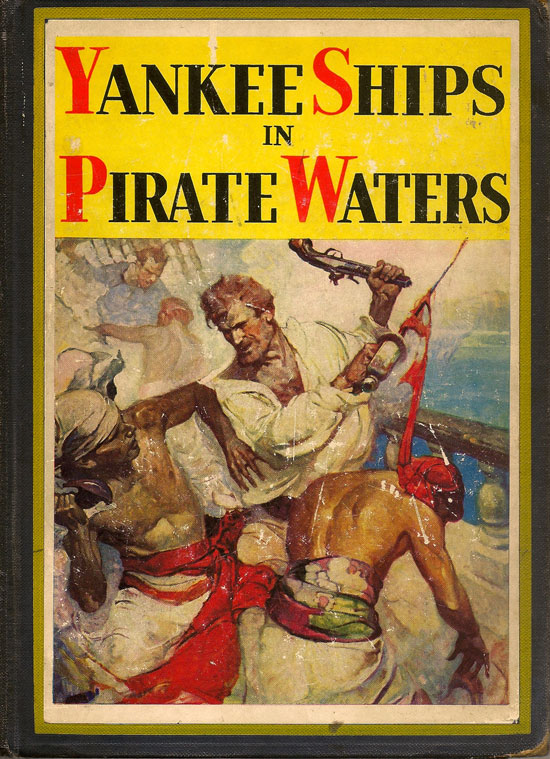 Yankee Ships in Pirate Waters. RUPERT S. HOLLAND.