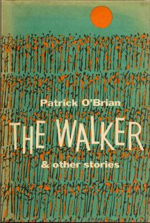 The Walker & Other Stories. PATRICK O'BRIAN