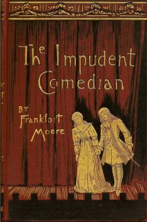 The Impudent Comedian. FRANKFORT MOORE