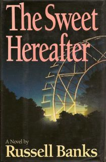 The Sweet Hereafter. RUSSELL BANKS