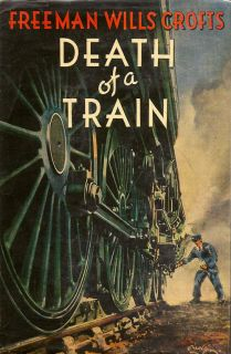 Death of a Train. FREEMAN W. CROFTS.
