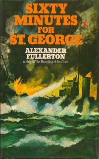 Sixty Minutes for St. George. ALEXANDER FULLERTON