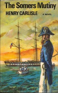 The Somers Mutiny. HENRY CARLISLE.